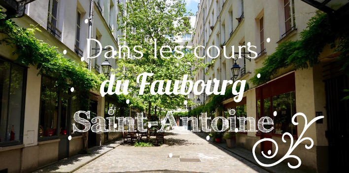 Les Cours Bucoliques Du Faubourg Saint Antoine Paris Sur